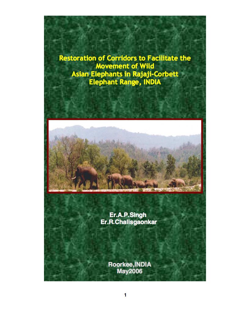 Restoration of Corridors to Facilitate the Movement of Wild Asian Elephants in Rajaji-Corbett Elephant Range, INDIA