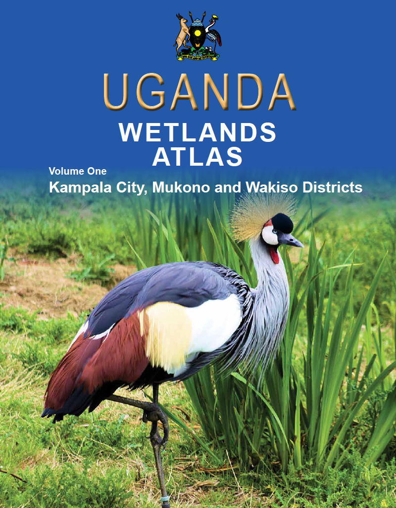 Uganda Wetlands Atlas: Volume One: Kampala City, Mukono and Wakiso Districts